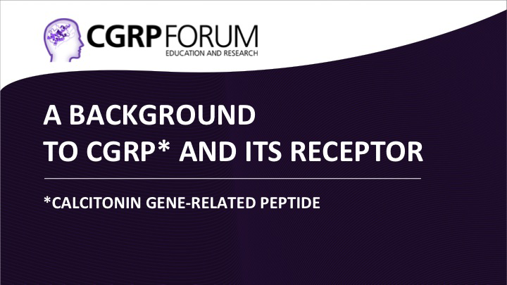 A background to CGRP and its receptor